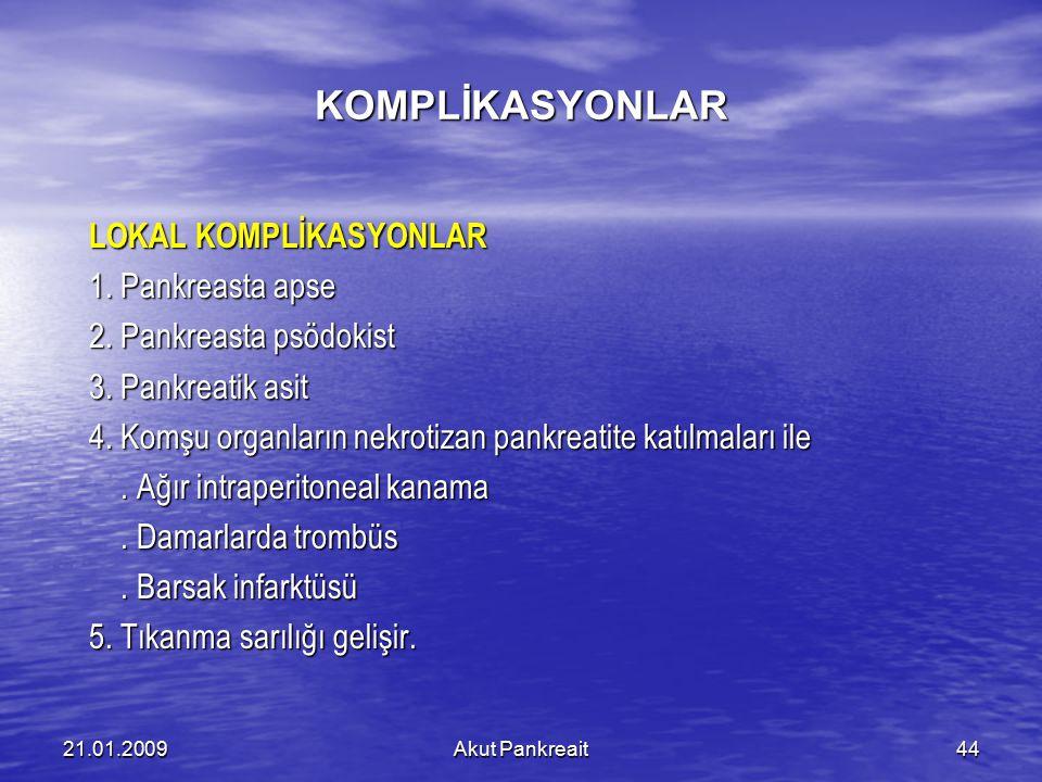 KOMPLİKASYONLAR LOKAL KOMPLİKASYONLAR 1. Pankreasta apse
