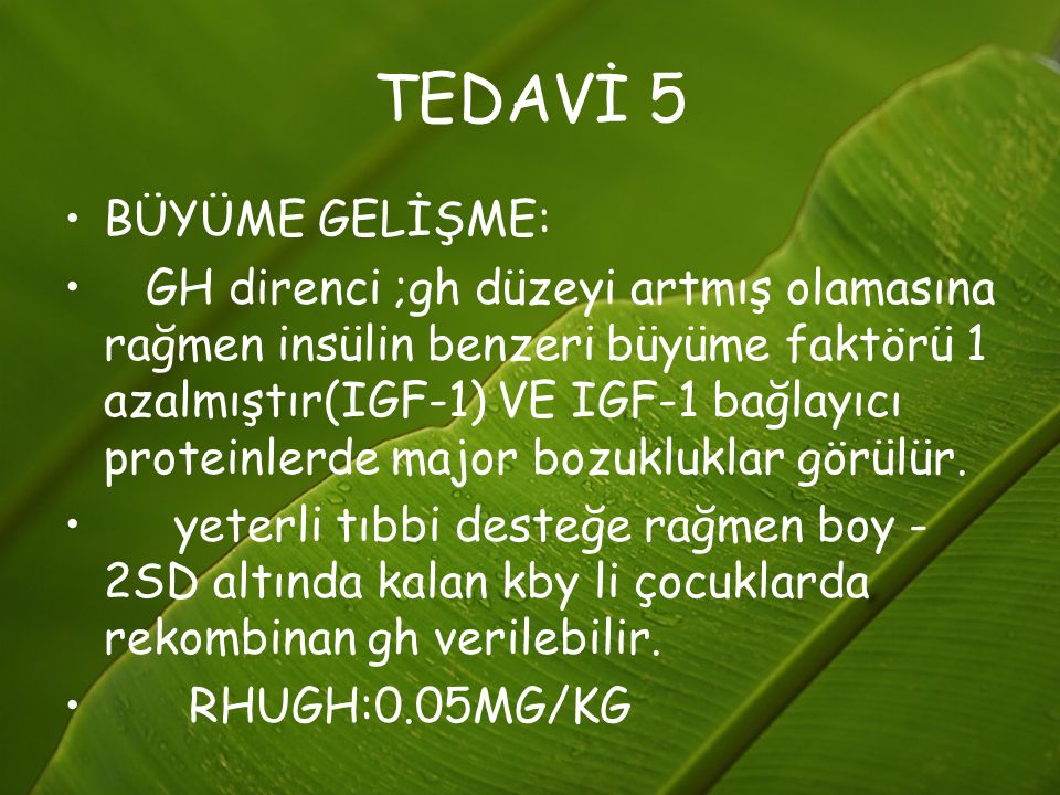 TEDAVİ 5 BÜYÜME GELİŞME: