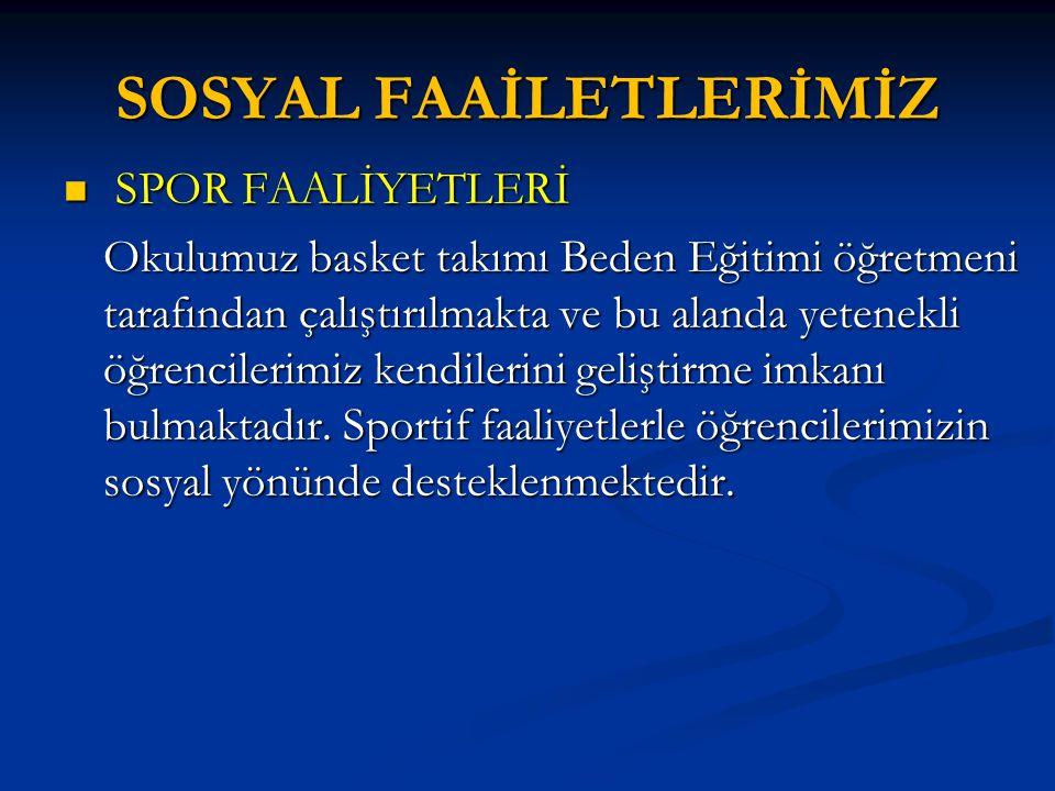 SOSYAL FAAİLETLERİMİZ
