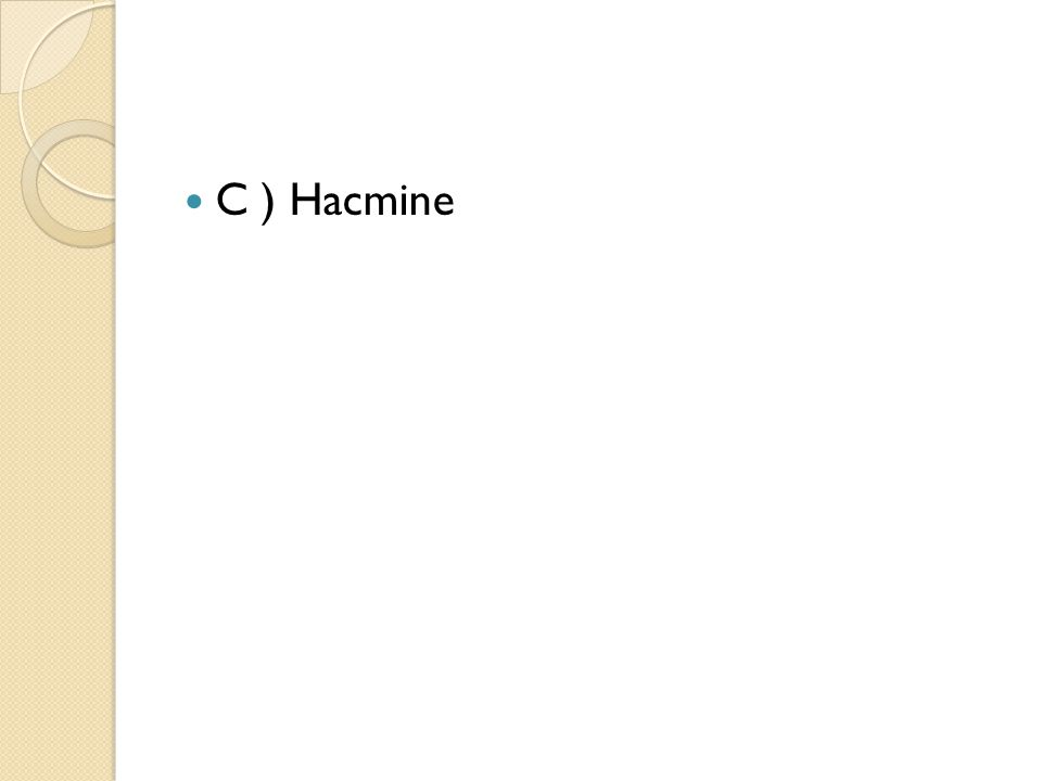 C ) Hacmine