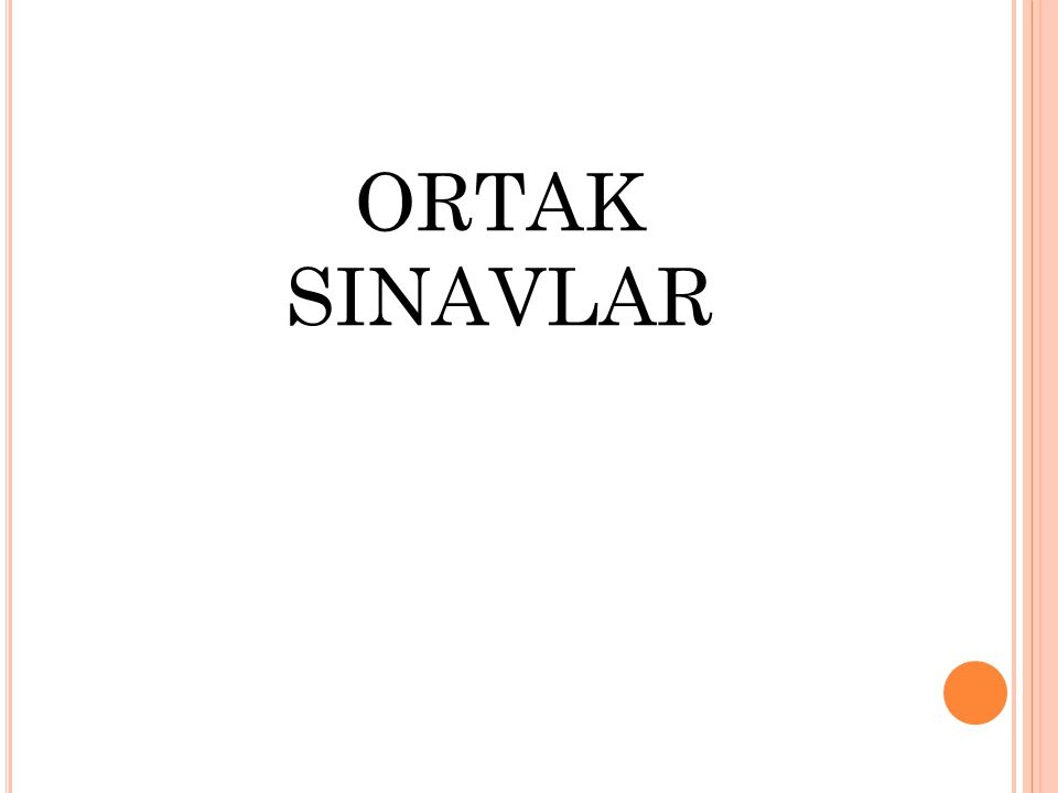 ORTAK SINAVLAR