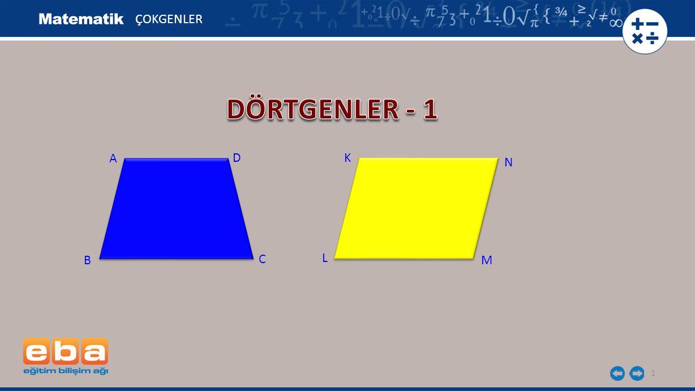 ÇOKGENLER DÖRTGENLER - 1 A D K N B C L M