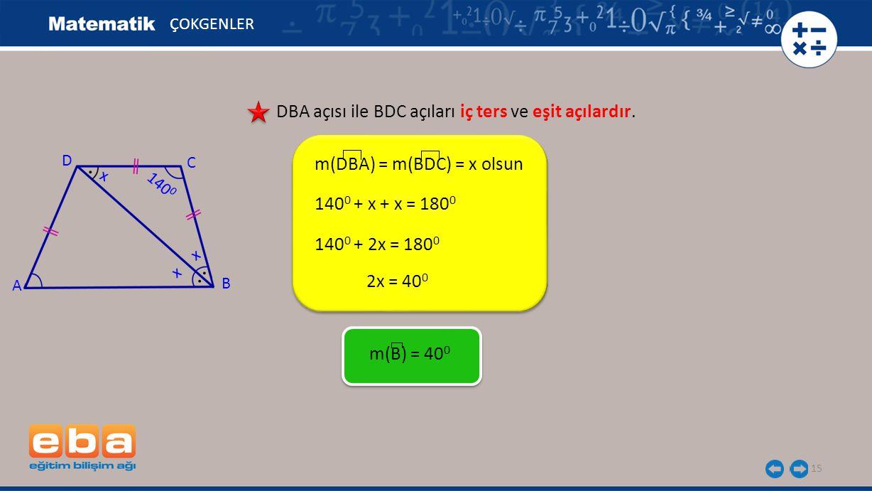 DBA açısı ile BDC açıları iç ters ve eşit açılardır.