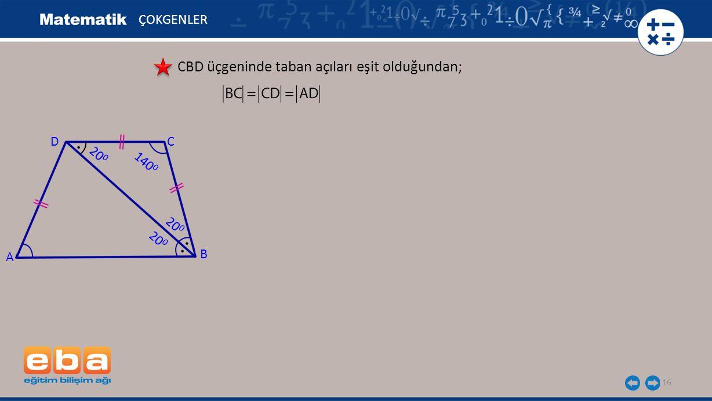 CBD üçgeninde taban açıları eşit olduğundan;