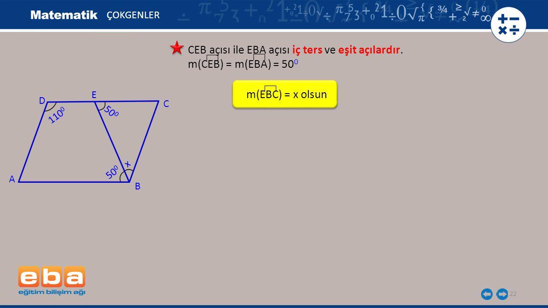 CEB açısı ile EBA açısı iç ters ve eşit açılardır.