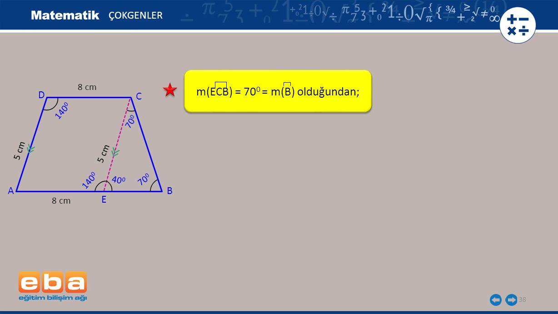 m(ECB) = 700 = m(B) olduğundan;
