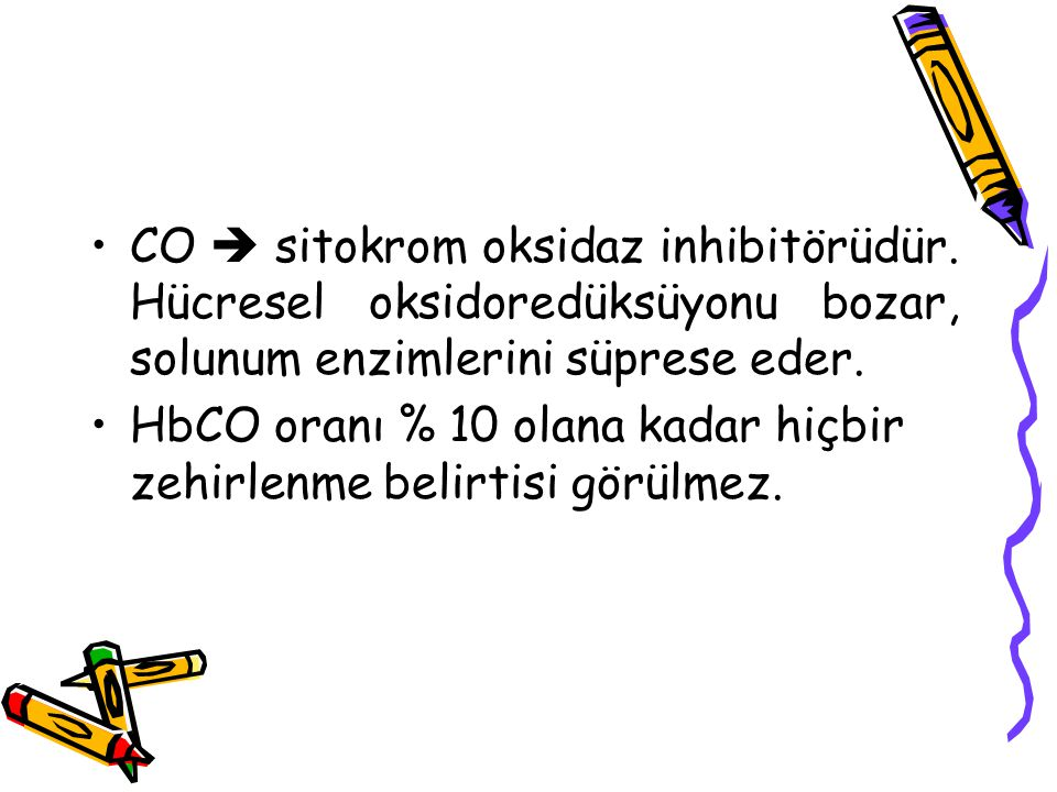 CO  sitokrom oksidaz inhibitörüdür