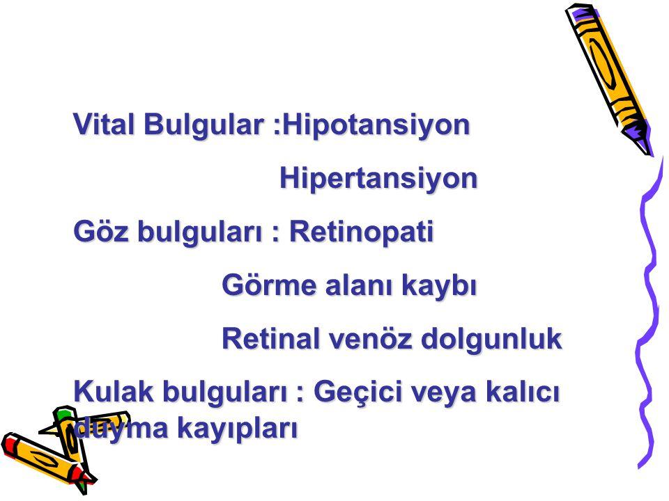 Vital Bulgular :Hipotansiyon