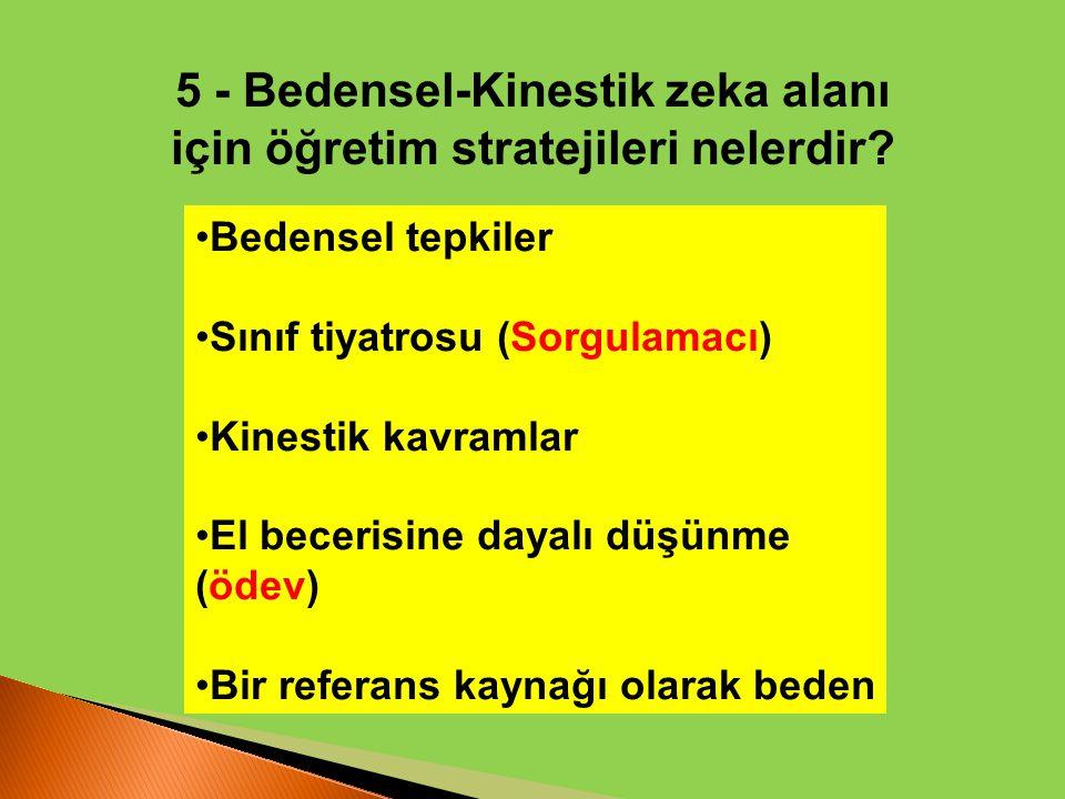5 - Bedensel-Kinestik zeka alanı için öğretim stratejileri nelerdir