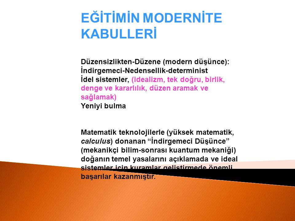 EĞİTİMİN MODERNİTE KABULLERİ