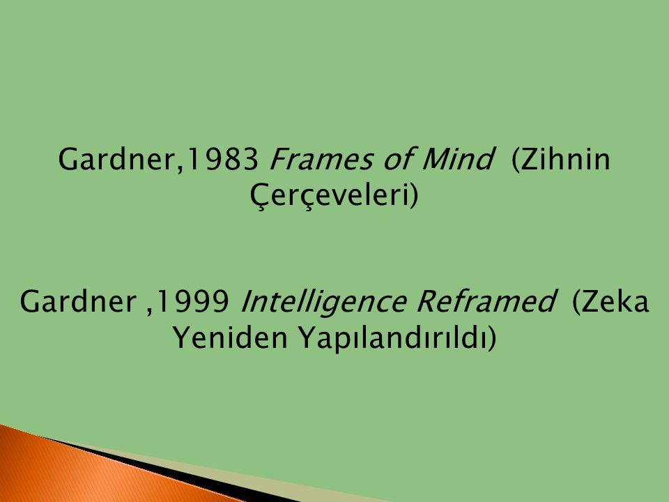 Gardner,1983 Frames of Mind (Zihnin Çerçeveleri)