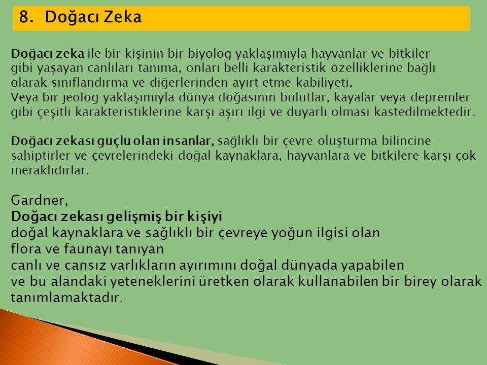 8. Doğacı Zeka Gardner, Doğacı zekası gelişmiş bir kişiyi