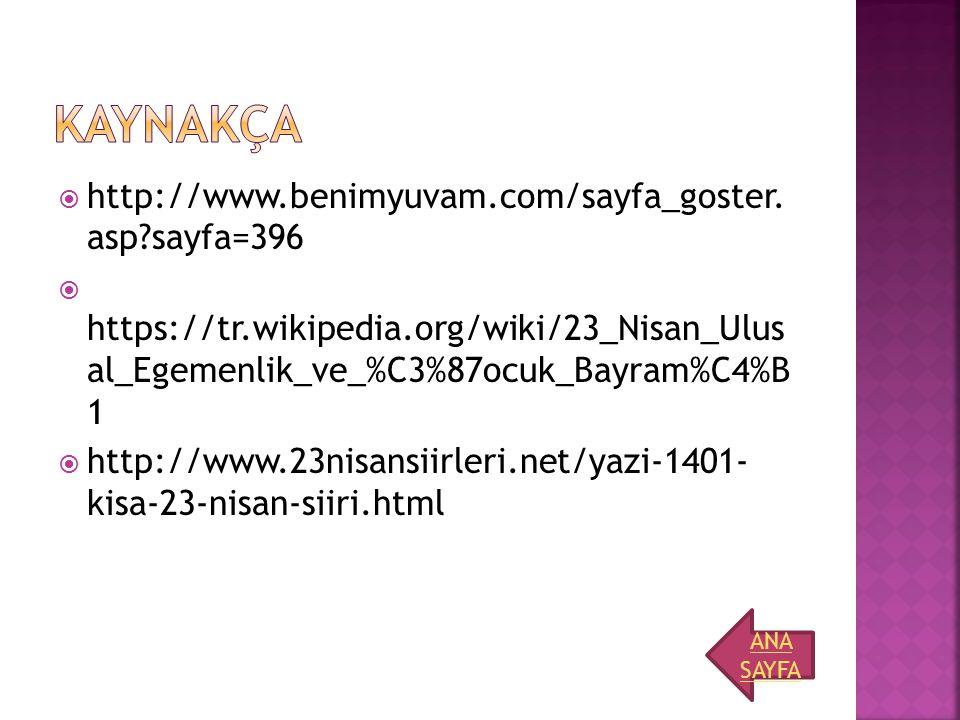 kaynakça http://www.benimyuvam.com/sayfa_goster. asp sayfa=396