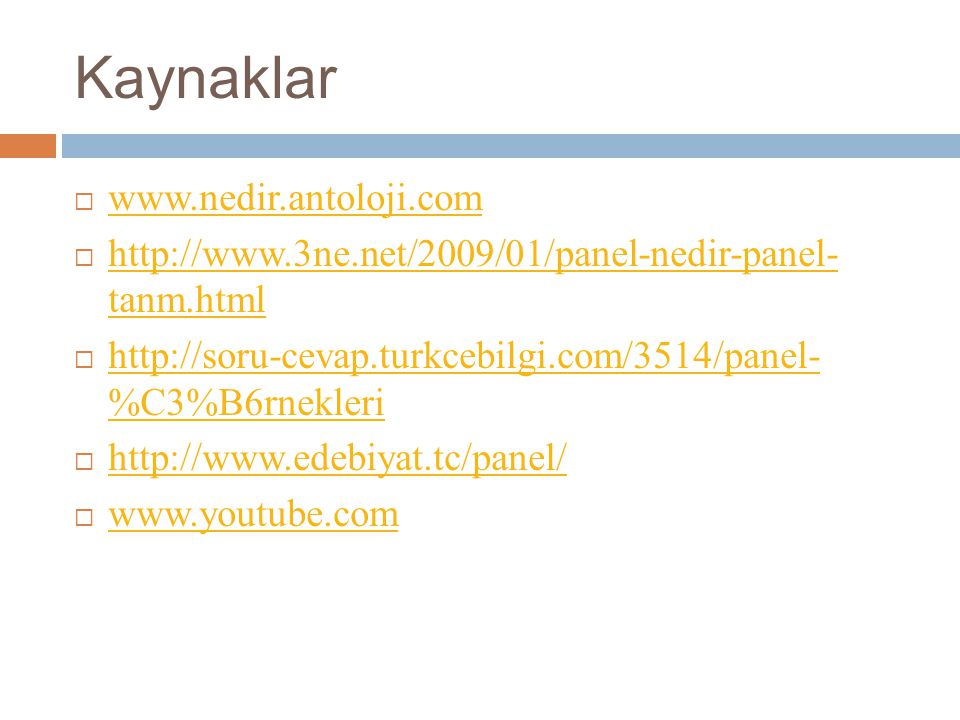 Kaynaklar www.nedir.antoloji.com