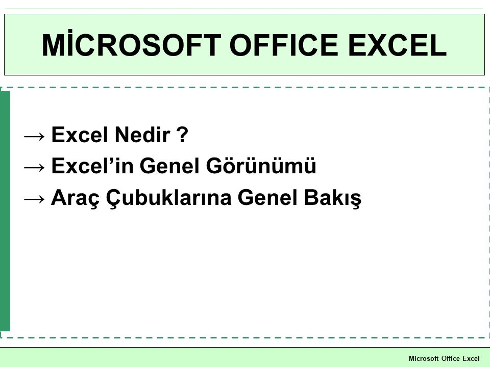 MİCROSOFT OFFICE EXCEL