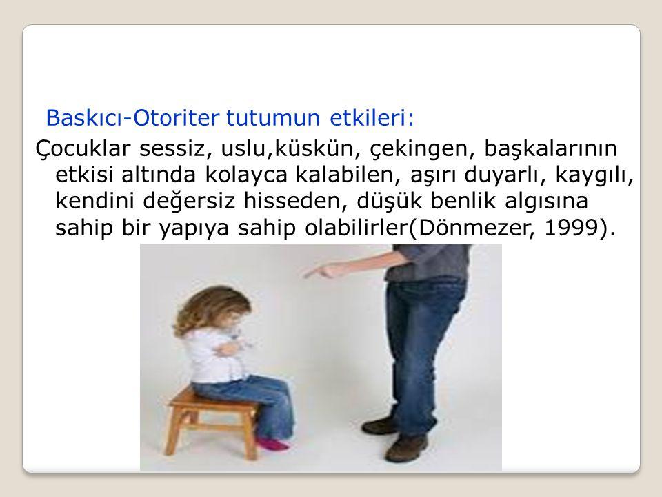 Baskıcı-Otoriter tutumun etkileri: