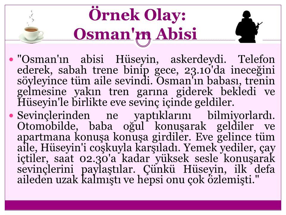 Örnek Olay: Osman ın Abisi