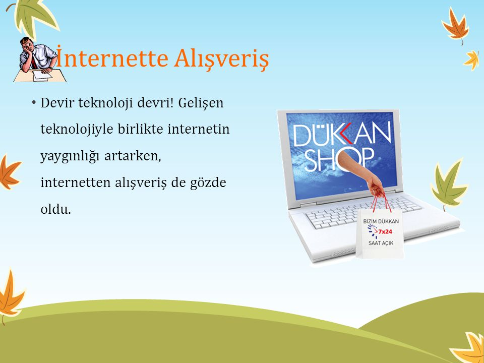 İnternette Alışveriş Devir teknoloji devri.
