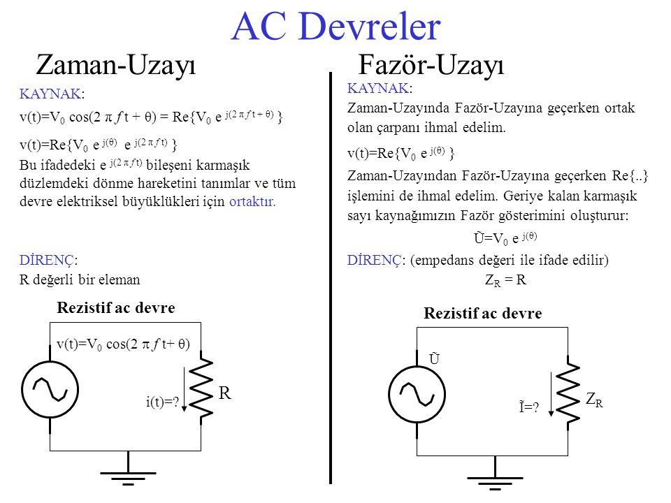 AC Devreler Zaman-Uzayı Fazör-Uzayı R Rezistif ac devre