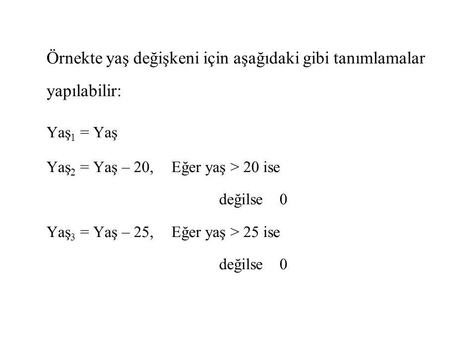 Örnekte yaş değişkeni için aşağıdaki gibi tanımlamalar yapılabilir: