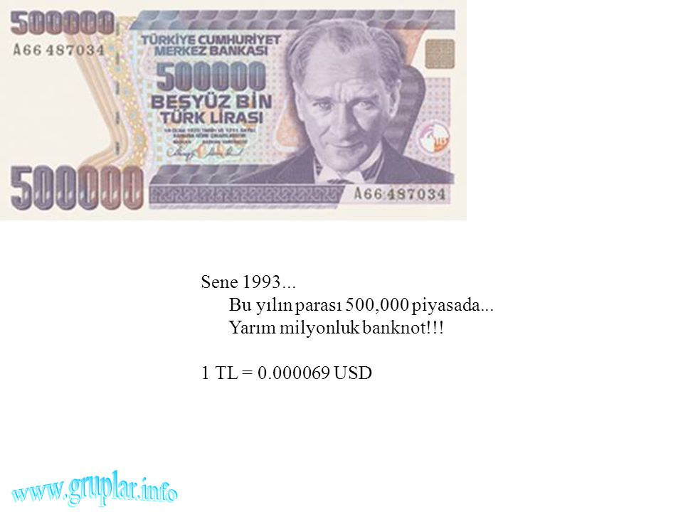 Sene 1993... Bu yılın parası 500,000 piyasada... Yarım milyonluk banknot!!!