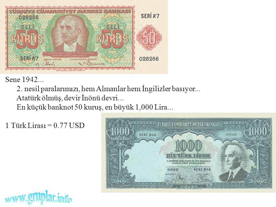 Sene 1942. 2. nesil paralarımızı, hem Almanlar hem İngilizler basıyor