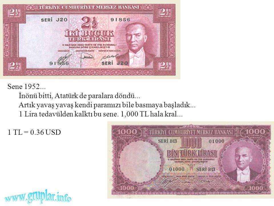 Sene 1952. İnönü bitti, Atatürk de paralara döndü