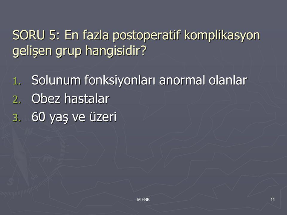 SORU 5: En fazla postoperatif komplikasyon gelişen grup hangisidir