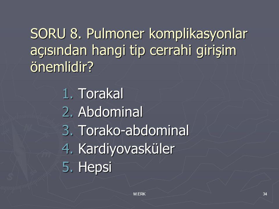 SORU 8. Pulmoner komplikasyonlar açısından hangi tip cerrahi girişim önemlidir