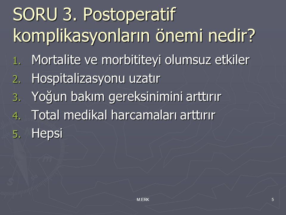 SORU 3. Postoperatif komplikasyonların önemi nedir