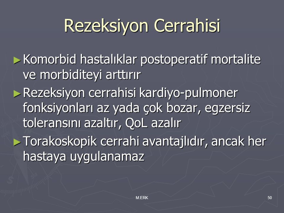 Rezeksiyon Cerrahisi Komorbid hastalıklar postoperatif mortalite ve morbiditeyi arttırır.