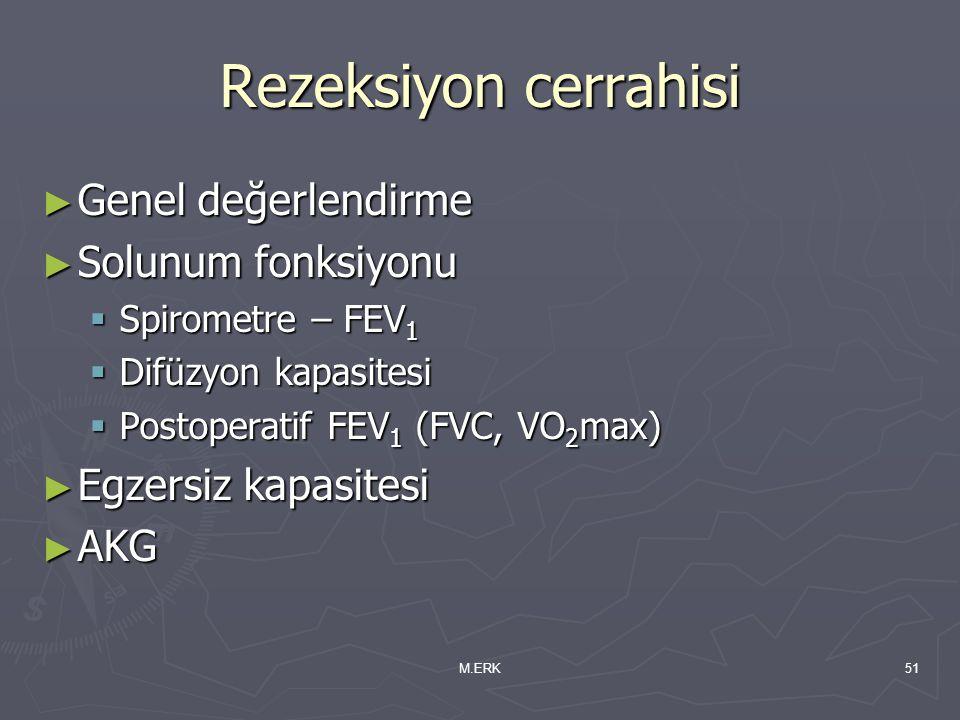 Rezeksiyon cerrahisi Genel değerlendirme Solunum fonksiyonu
