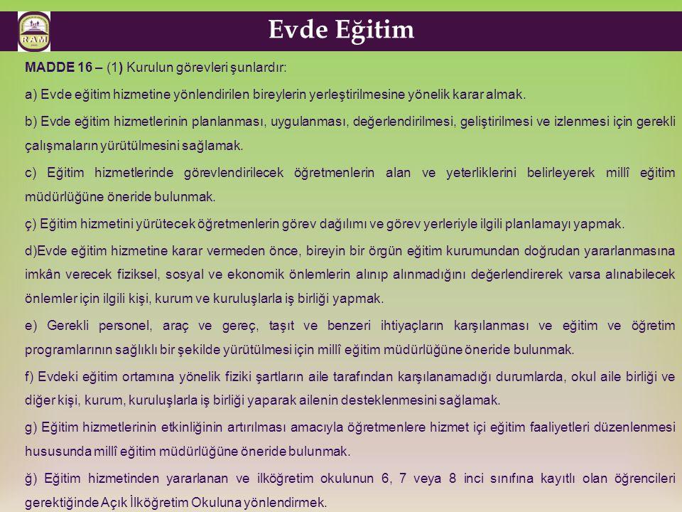 Evde Eğitim MADDE 16 – (1) Kurulun görevleri şunlardır: