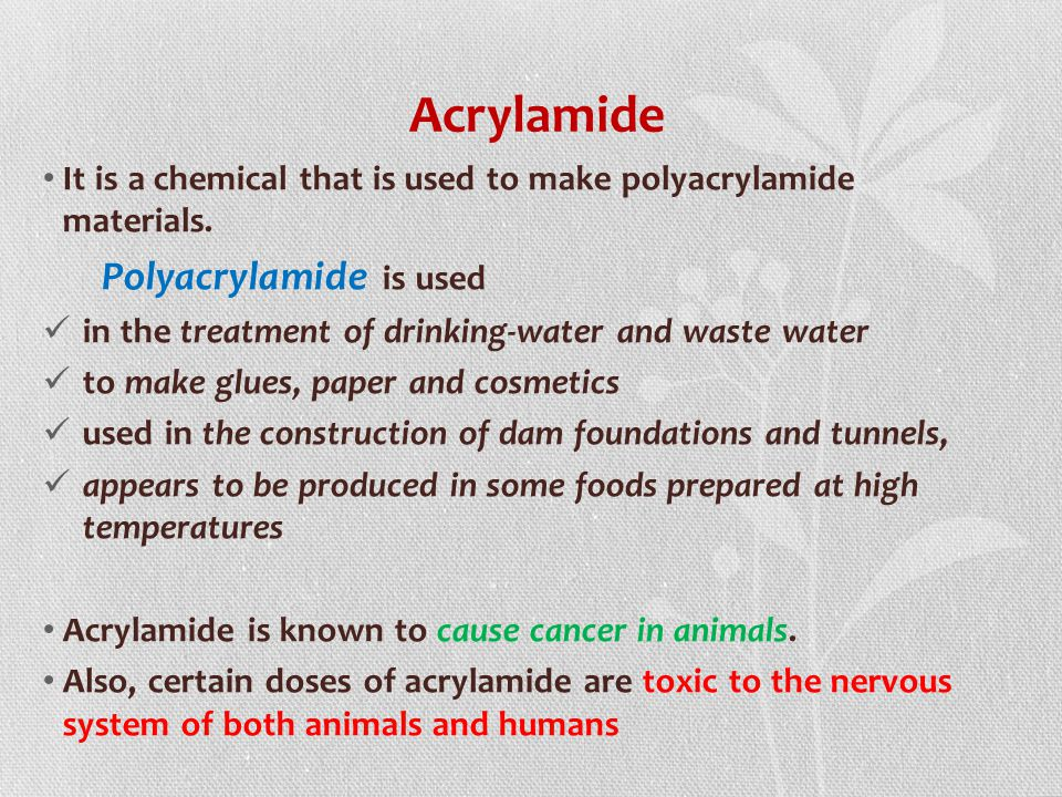 Acrylamide It is a chemical that is used to make polyacrylamide materials. Polyacrylamide is used.