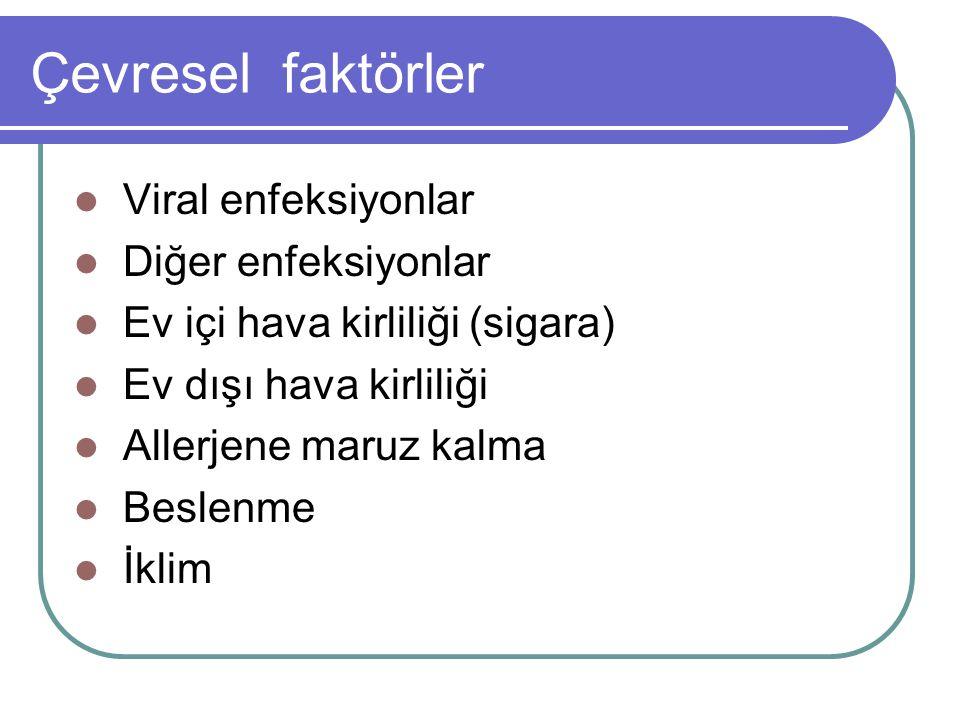 Çevresel faktörler Viral enfeksiyonlar Diğer enfeksiyonlar