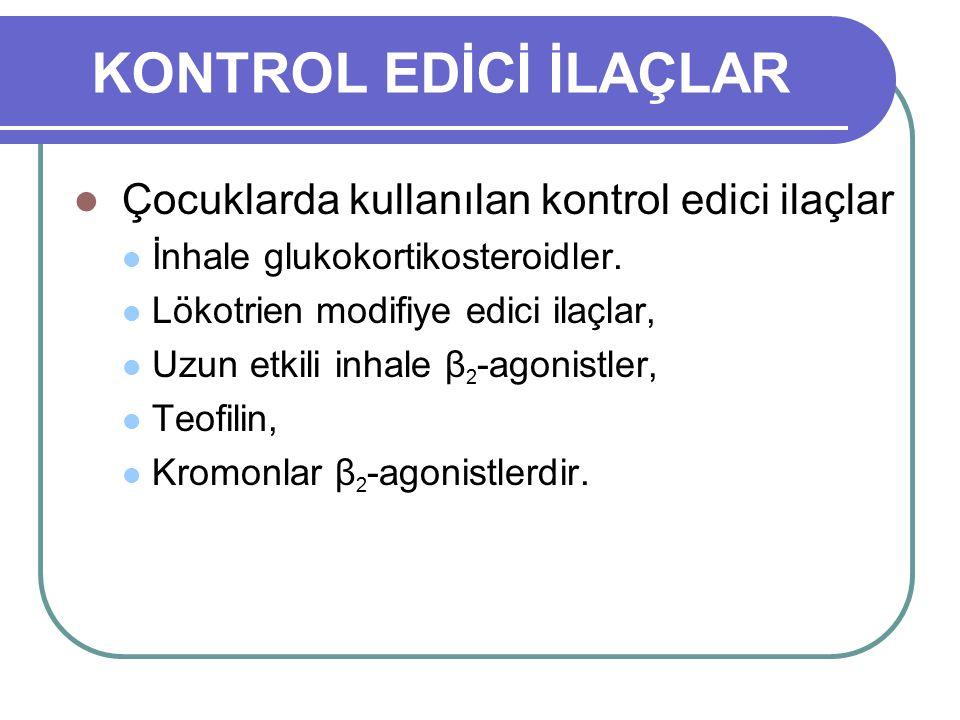 KONTROL EDİCİ İLAÇLAR Çocuklarda kullanılan kontrol edici ilaçlar
