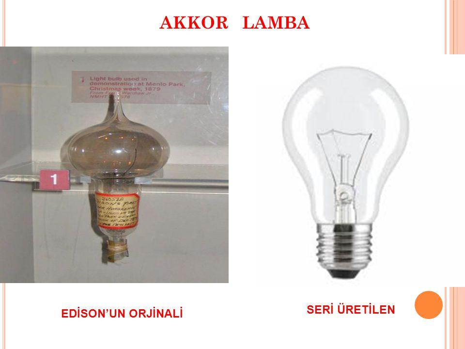 AKKOR LAMBA EDİSON' SERİ ÜRETİLEN EDİSON'UN ORJİNALİ
