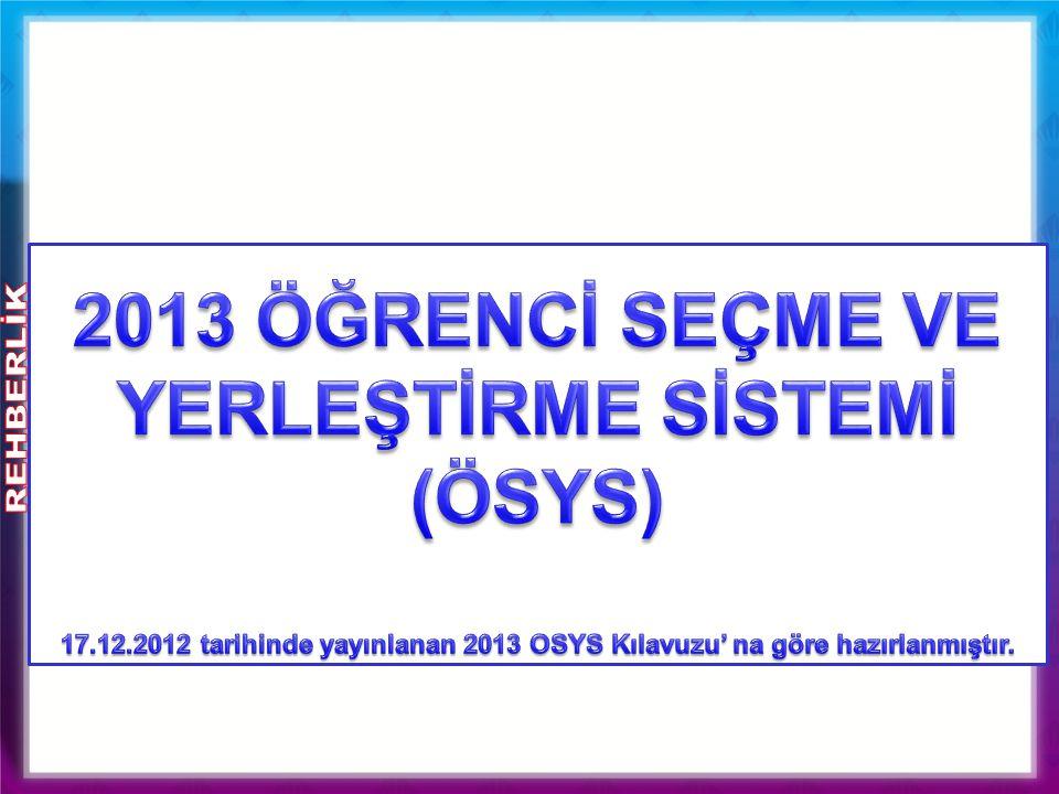 2013 ÖĞRENCİ SEÇME VE YERLEŞTİRME SİSTEMİ (ÖSYS)