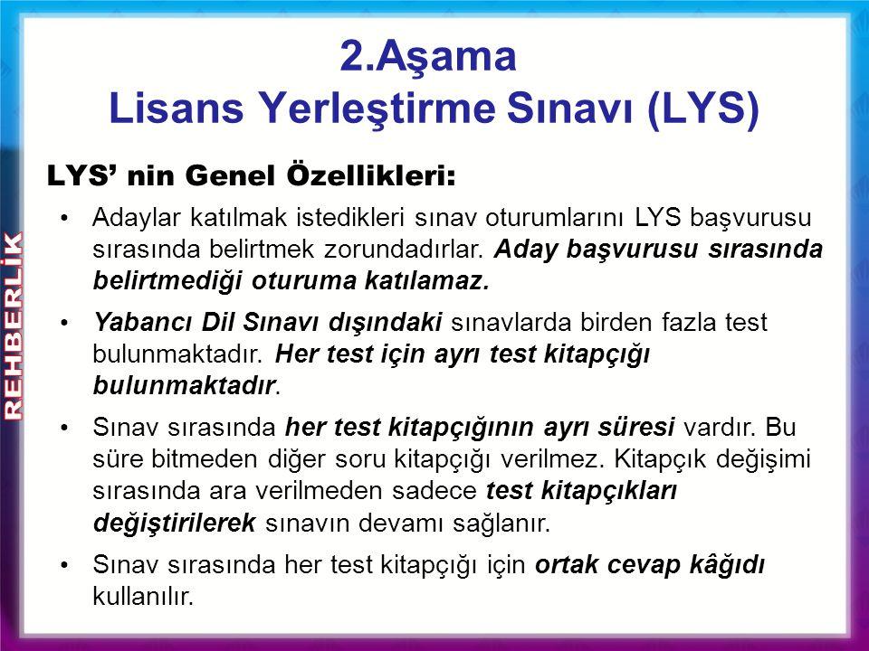 2.Aşama Lisans Yerleştirme Sınavı (LYS) LYS' nin Genel Özellikleri: