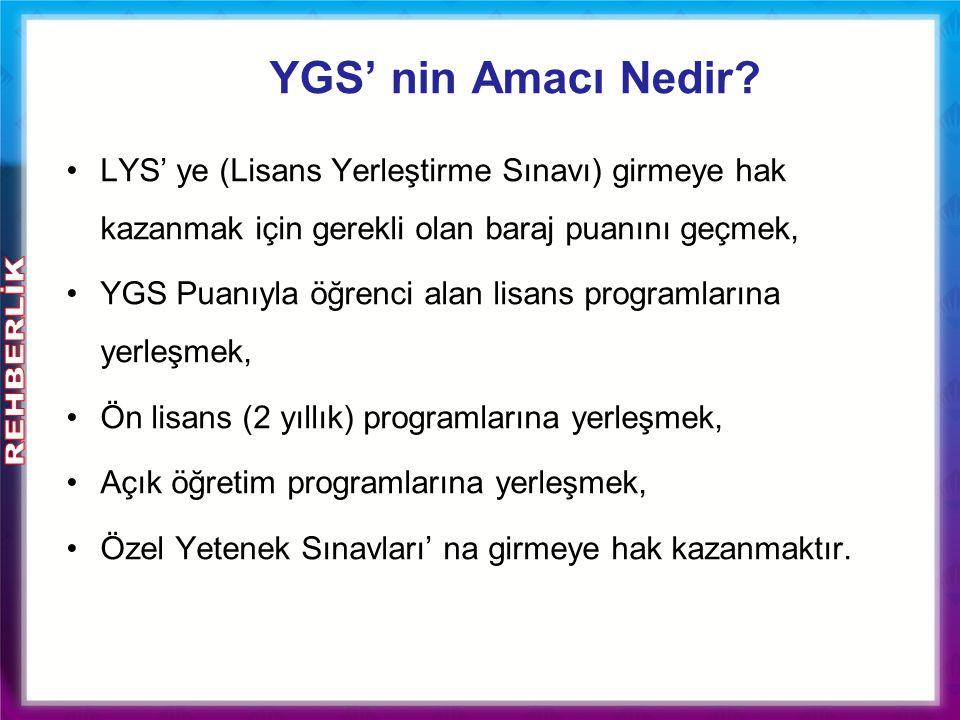 YGS' nin Amacı Nedir LYS' ye (Lisans Yerleştirme Sınavı) girmeye hak kazanmak için gerekli olan baraj puanını geçmek,
