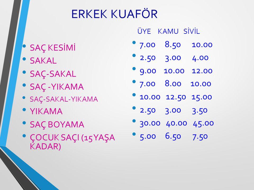 ERKEK KUAFÖR ÜYE KAMU SİVİL SAÇ KESİMİ 7.00 8.50 10.00 SAKAL