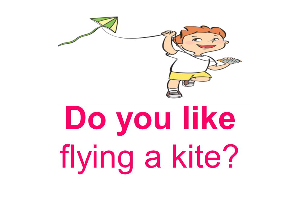Do you like flying a kite