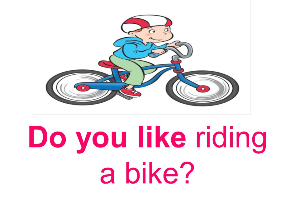 Do you like riding a bike