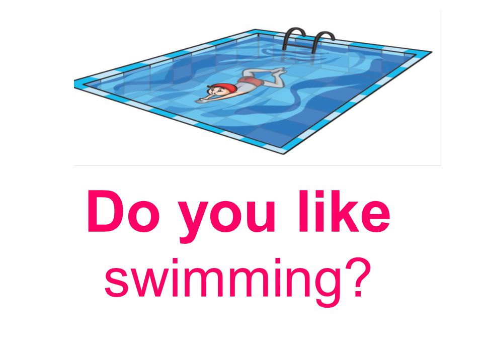 Do you like swimming