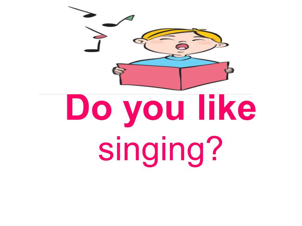 Do you like singing