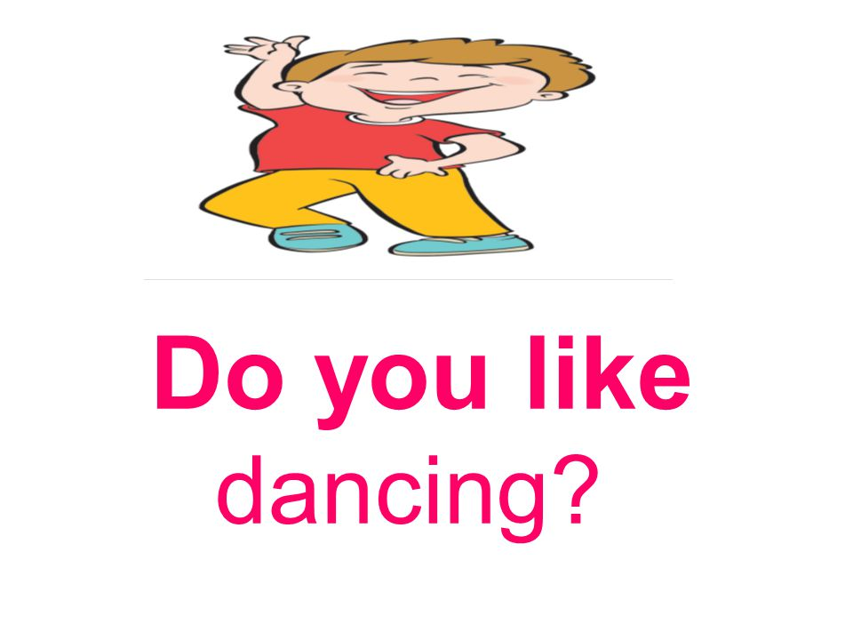 Do you like dancing