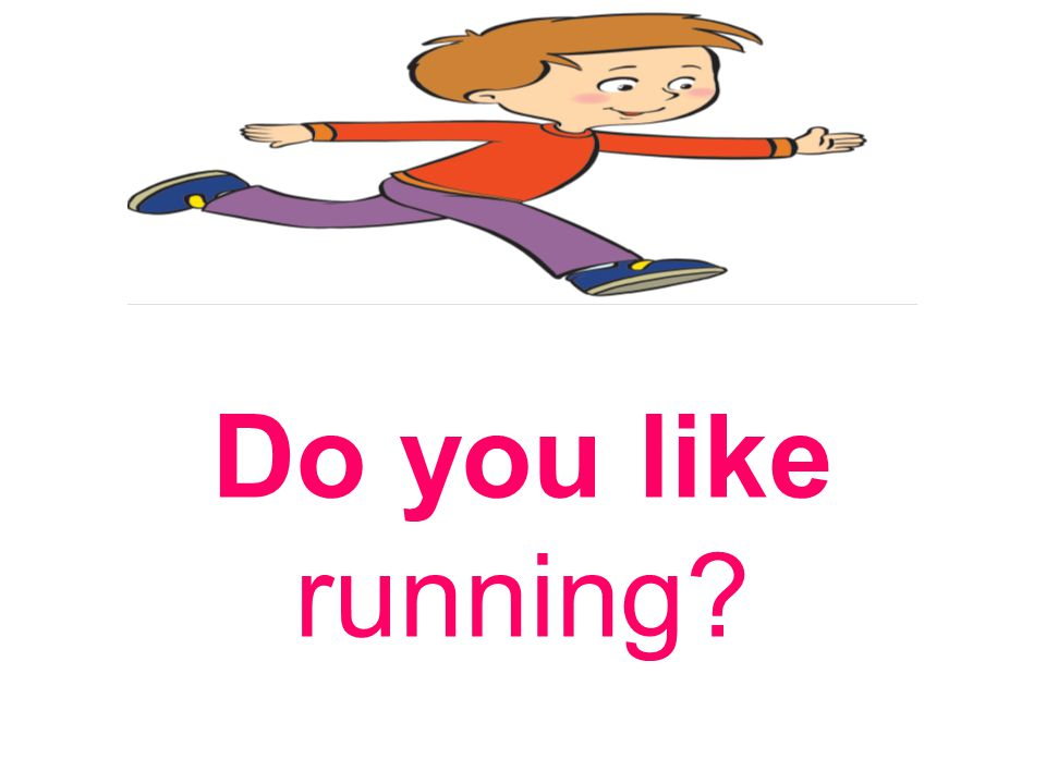 Do you like running