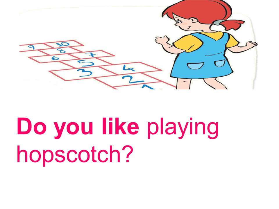 Do you like playing hopscotch
