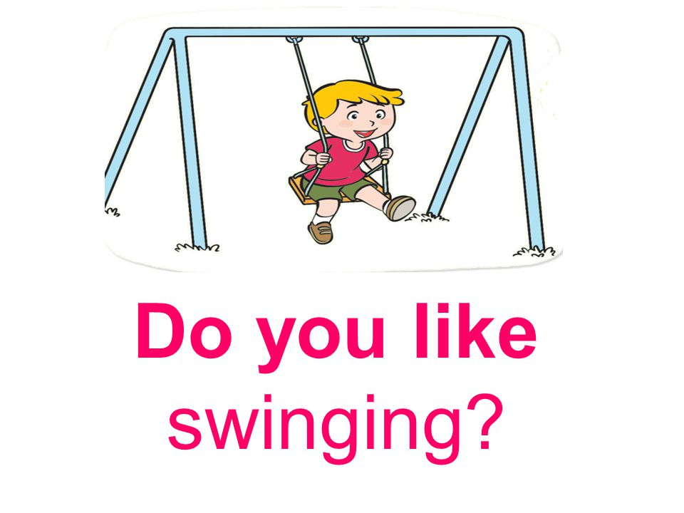 Do you like swinging