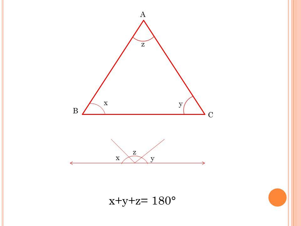 A z x y B C z x y x+y+z= 180°